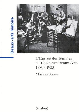 L'Entrée des femmes à l'Ecole des Beaux-Arts 1880-1923