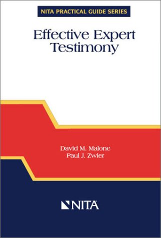 Effective Expert Testimony (Nita Practical Guide - Nita Advocacy Trial