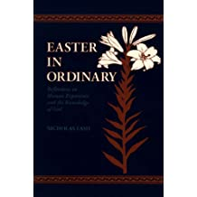 Easter in Ordinary: Reflections on Human Experience and the Knowledge of God (Richard Lectures for 1986, University of Virginia)