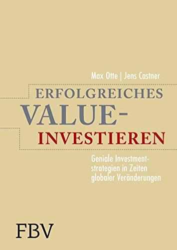 Erfolgreiches Value-Investieren: Geniale Investmentstrategien in Zeiten globaler Veränderungen