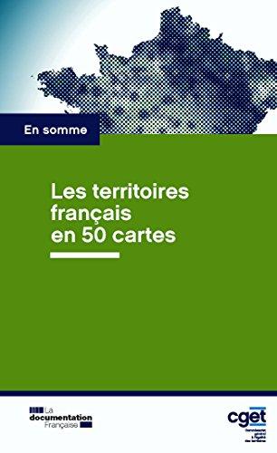 Les territoires français en 50 cartes (En somme) (French Edition)