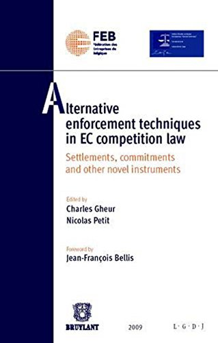 Alternative enforcement tecniques in EC competition law. Settlements, commitments and other novel in