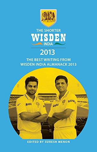 The Shorter Wisden India Almanack 2013 (English Edition) por Bloomsbury Publishing