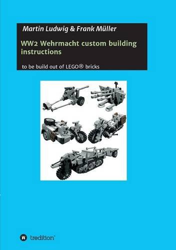 PDF WW2 Wehrmacht custom building instructions: to be build