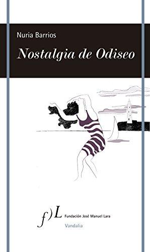 Nostalgia de Odiseo (VANDALIA) por Nuria Barrios