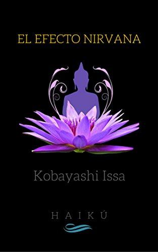 El efecto nirvana: Haikú (Riqueza integral nº 1) por Kobayashi Issa