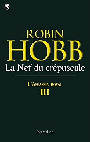 Livre L'Assassin royal (Tome 3) - La Nef du crépuscule: Assassin Royal - Tome 3 pdf