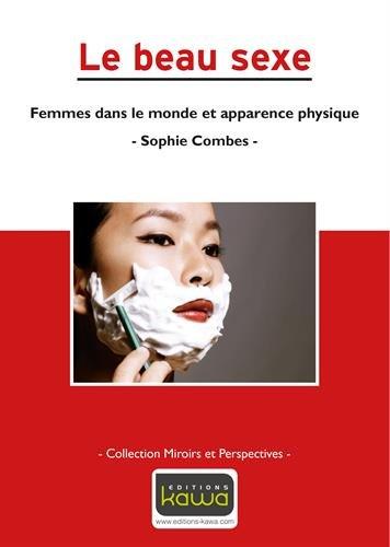 Le beau sexe - Femmes dans le monde et apparence physique