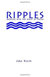 Ripples: Engaging with the world in prayer