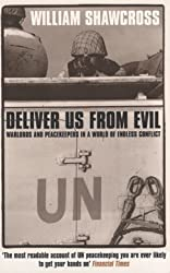 Deliver Us from Evil: Warlords and Peacekeepers in a World of Endless Conflict by William Shawcross (2001-03-05)