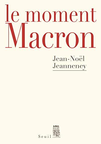 Le Moment Macron - Un président et l'Histoire