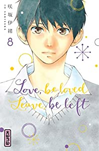 Love, be loved, Leave, be left Edition simple Tome 8