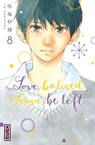 Love, be loved Leave, be left , tome 8 par  Io Sakisaka