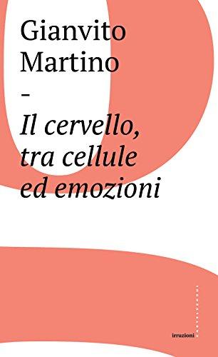 Il cervello, tra cellule ed emozioni di Gianvito Martino