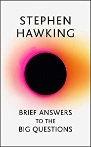 Brief Answers to the Big Questions: the final book from Stephen Hawking