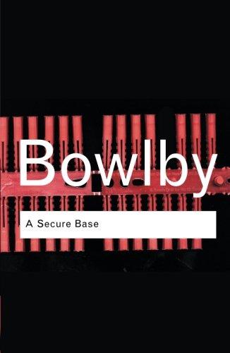 A Secure Base: Volume 104 (Routledge Classics) por John Bowlby