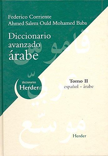 Diccionario Avanzado árabe: Tomo II: español-árabe (Diccionarios Herder)