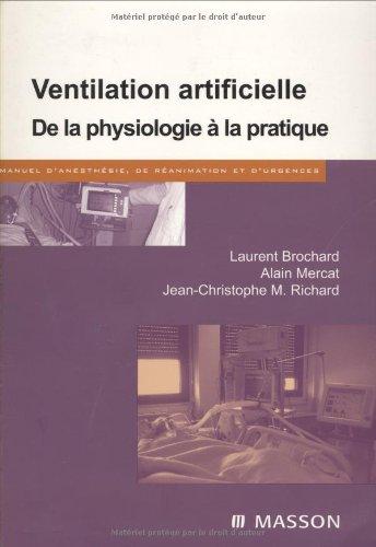Ventilation artificielle : De la physiologie à la pratique por Laurent Brochard