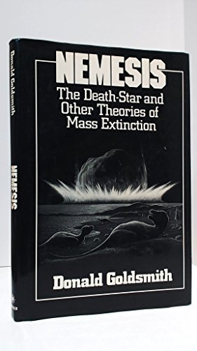Nemesis: The Death-Star and Other Theories of Mass Extinction by Goldsmith, Donald (1985) Hardcover
