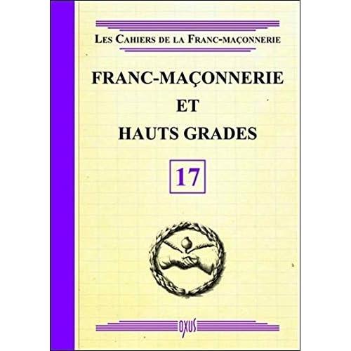 Franc-Maçonnerie et Hauts Grades - Livret 17
