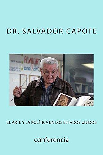El Arte y la Politica en los Estados Unidos: Conferencia por Salvador Capote