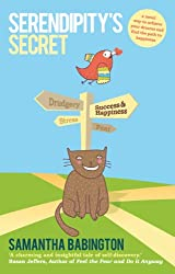 Serendipity's Secret: A novel way to achieve your dreams and find the path to happiness