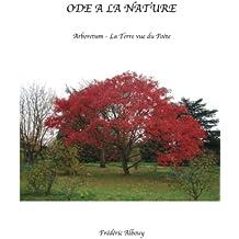 Ode à la nature: Arboretum - La Terre vue du Poète