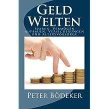 Geld-Welten - Sparen, Vermögen aufbauen, Versicherungen und Altersvorsorge