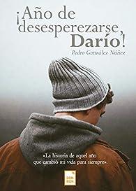 ¡Año de desperezarse, Darío! par  Pedro González Núñez