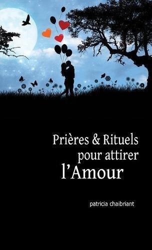 Prières et rituels pour attirer l'amour