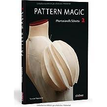 Pattern Magic 2 - Phantasievolle Schnitte