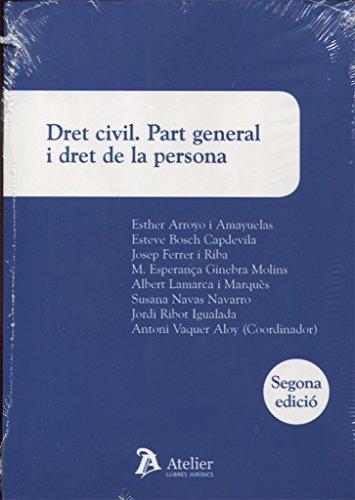 Dret civil. Part general i dret de la persona: Segona edició actualitzada de legislació i jurisprudència