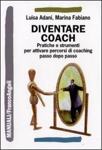 diventare-coach-pratiche-e-strumenti-per-attivare-percorsi-di-coaching-passo-dopo-passo