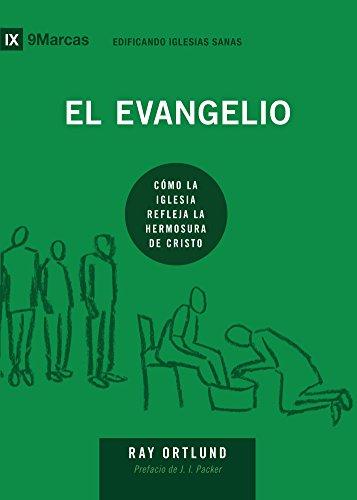 El Evangelio (The Gospel) 9Marks (Edificando Iglesias Sanas (Spanish)) por Ray Ortlund