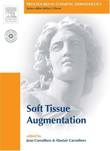 Procedures in Cosmetic Dermatology Series: Soft Tissue Augmentation: Text with DVD by Jean Carruthers MD FRCSC Dr. (2005-03-22)
