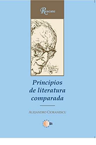 Principios de literatura comparada (Rescate) por Alejandro Cioranescu