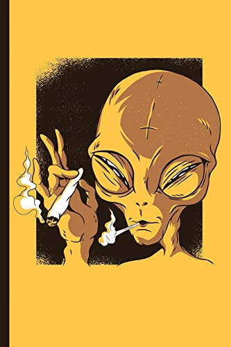 Weed Smoking Space Alien: Cannabis College Ruled Notebook