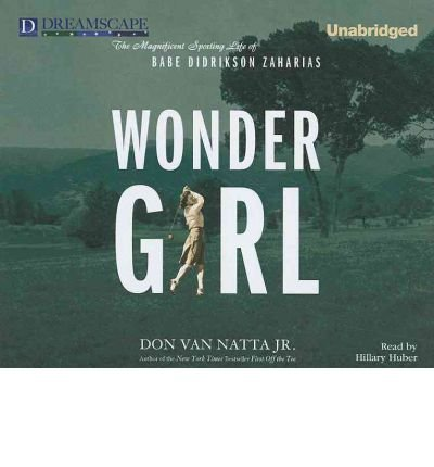 (Wonder Girl: The Magnificent Sporting Life of Babe Didrikson Zaharias) By Van Natta, Don, Jr. (Author) compact disc on 02-Jun-2011 (Jr Compact)