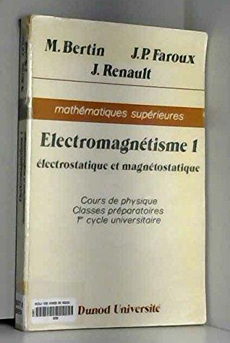 Cours de physique: Électromagnétisme 1: électrostatique et magnétostatique par Michel Bertin