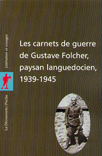 Les carnets de guerre de Gustave Folcher, paysan  languedocien, 1939-1945