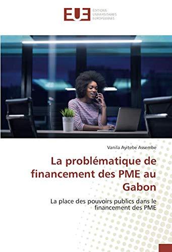 La problématique de financement des PME au Gabon par Vanila Ayitebe Assembe