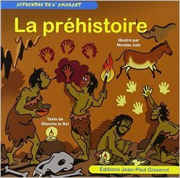 La préhistoire de LE BEL Blanche ,JULO Nicolas ( 29 avril 2013 ) par LE BEL Blanche ,JULO Nicolas