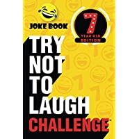 The Try Not to Laugh Challenge - 7 Year Old Edition: A Hilarious and Interactive Joke Book Game for Kids - Silly One-Liners, Knock Knock Jokes, and More for Boys and Girls Age Seven