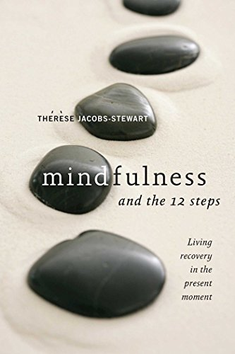 Mindfulness and the 12 Steps: Living Recovery in the Present Moment (English Edition)