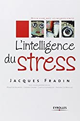 L'intelligence du stress.