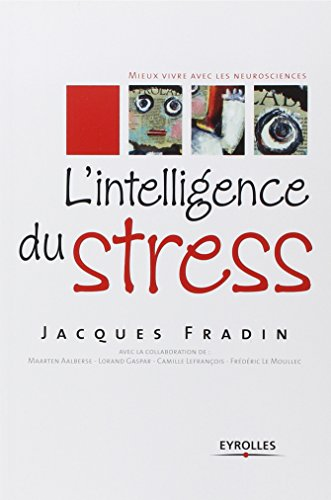 L'intelligence du stress. par Jacques Fradin