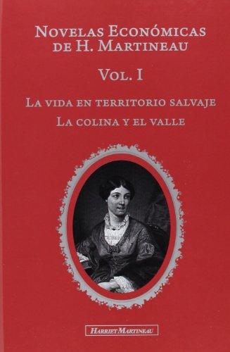 Novelas Económicas de H. Martineau. Vol.I: La Vida en territorio salvaje. La colina y el valle: 1