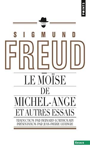 Le Moïse de Michel-Ange (inédit). et autres essais: et autres essais