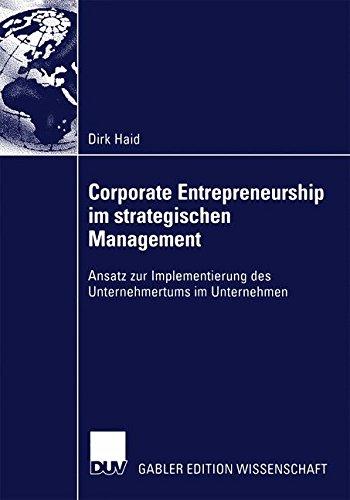 Corporate Entrepreneurship im Strategischen Management: Ansatz zur Implementierung des Unternehmertums im Unternehmen (German Edition)