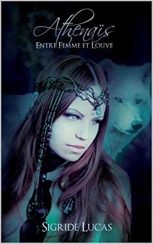 Athenaïs: Entre femme et louve